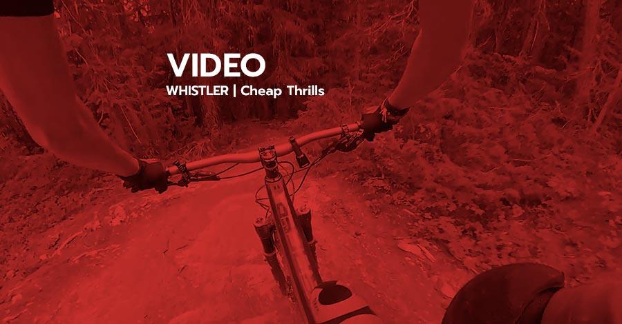 Video: mountain biking Whistler, Cheap Thrills