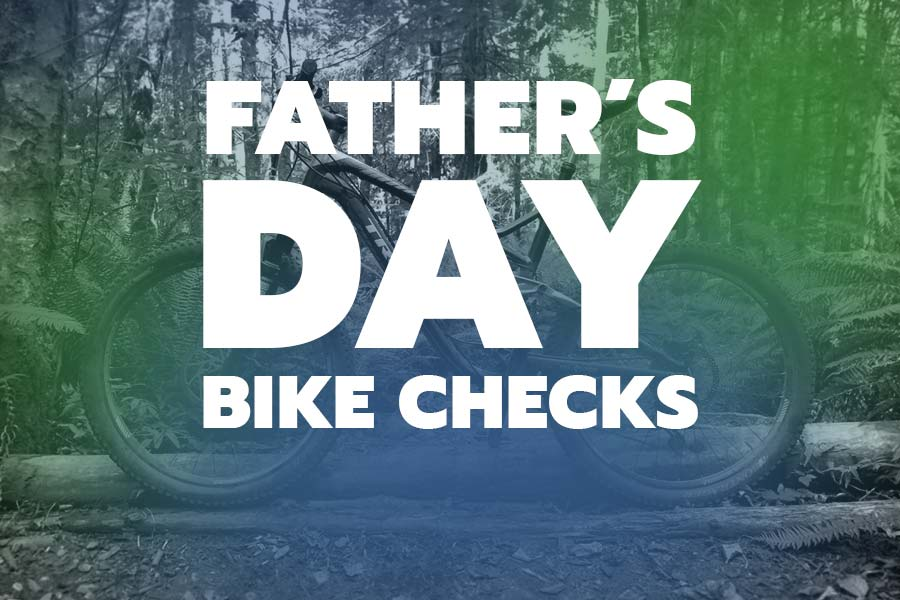 mountain bike dads - fahters day bike checks 2019