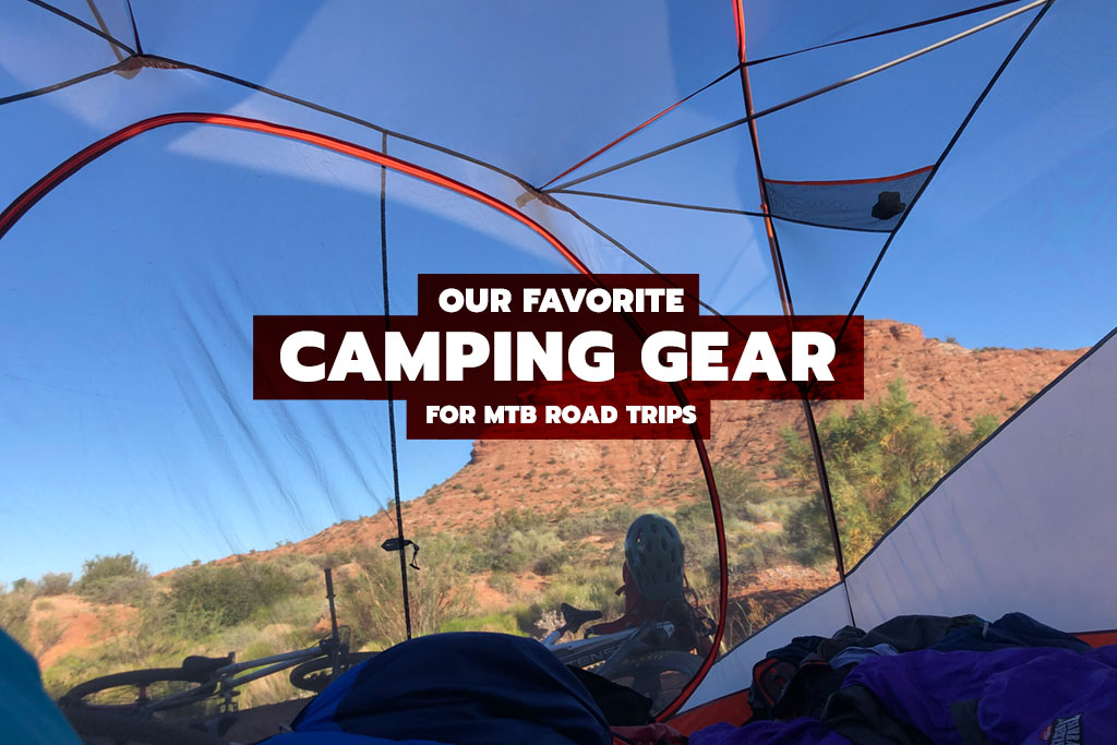 Our favorite camping gear for mtb road trips